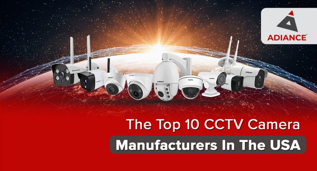 The Top 10 CCTV Camera Manufacturers In The USA